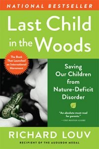 Nature Deficit Disorder, Last Child in the Woods